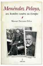 Menéndez Pelayo, Centenario de un hombre contra su tiempo