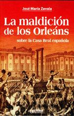 """""""La maldición de lo Orleáns sobe la Casa Real Española"""", libro de José María Zavala"""