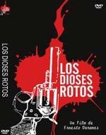 Ciclo de cine cubano: 'Los dioses rotos' Cuban film series: 'Fallen gods'