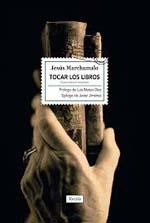 """Jesús Marchamalo, autor del libro """"Tocar los libros"""" editado por Fórcola"""