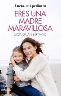 """Lucía Galán, autora del libro """"Eres una madre maravillosa"""", editado por Planeta"""