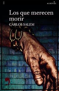 """Carlos Salem. Novela negra """"Los que merecen morir"""", libro 40 del autor, publicado por la editorial Alrevés"""