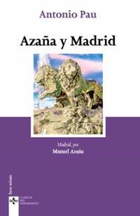 """Antonio Pau. """"Azaña y Madrid"""", visión de la capital de España por el que fuera presidente"""
