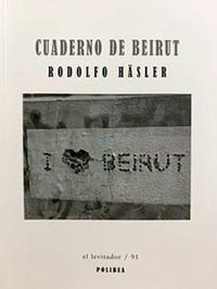 """Cuaderno de Beirut"" de Rodolfo Häsler, editado por Polibea"