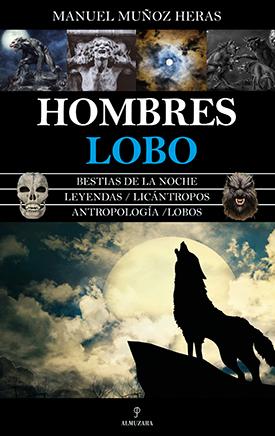 """""""Hombres lobo"""", libro sobre licantropía de Manuel Muñoz Heras"""