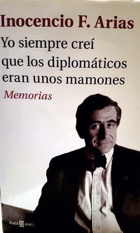 """Inocencio F. Arias, autor de las memorias """"Yo siempre creí que los diplomáticos eran unos mamones"""", que va por su cuarta edición"""