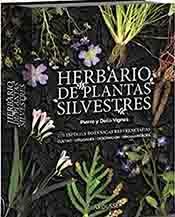 """""""Herbario de plantas silvestres, libro de Pierre y Délia Vignes, publicado por Larousse. 275 especies botánicas referenciadas"""