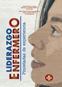 """""""Liderazgo enfermero. Pinceladas de experiencia"""", libro de experiencias y reflexiones"""