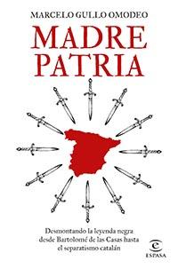 """Madre Patria"""", libro contra la """"leyenda negra"""", por el politólogo argentino Marcelo Gullo Omodeo"""