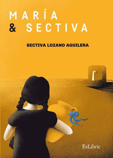 """""""María & Sectiva"""", el libro emotivo de una hija por su madre"""