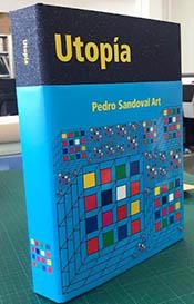 """""""Utopía"""", el reciente libro del pintor Pedro Sandoval"""