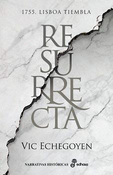 """""""Resurrecta"""", la novela vibrante sobre el terremoto de Lisboa en 1955"""