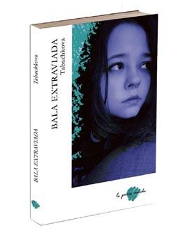 """Bala extraviada"". Un libro profundo para leer despacio"