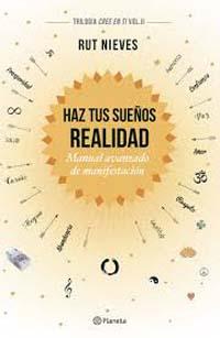 """""""Haz tus sueños realidad"""" de Rut Nieves, libro editado por Planeta"""