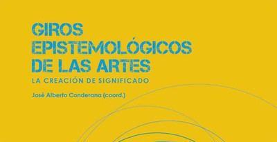 """Giros epistemológicos de las Artes"""