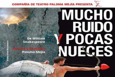 """""""Mucho ruido y pocas nueces"""" o Shakespeare más Paloma Mejía"""
