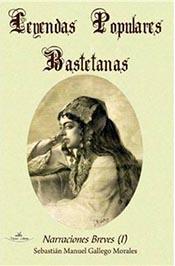"""""""Leyendas populares bastetanas"""". Narraciones breves (I) de Sebastián Manuel Gallego"""