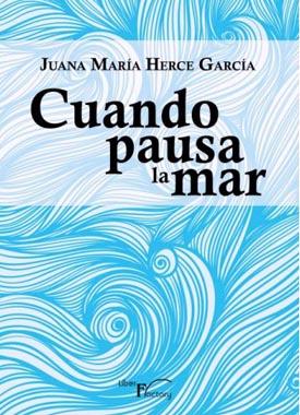 """Juana María Herce, autora del poemario """"Cuando pausa la mar"""""""