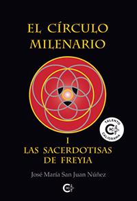 """""""El Círculo Milenario"""", una trilogía de Historia ficción de José María San Juan"""