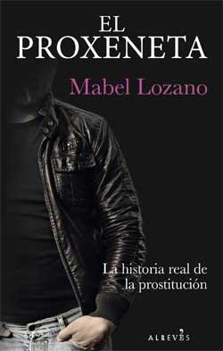 "Mabel Lozano, autor de la novela ""El proxeneta"""