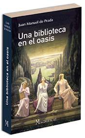 """Juan Manuel de Prada, autor de """"Una biblioteca en el oasis"""", editado por Magníficat"""
