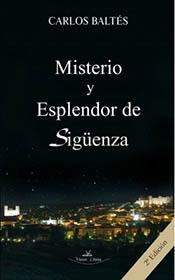 """""""Misterio y esplendor de Sigüenza"""", libro de Carlos Baltés sobre la ciudad que alberga el """"Doncel"""""""