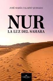 """José María Calafat: """"NUR La luz del Sáhara"""", novela sobre dos familias española y saharaui"""