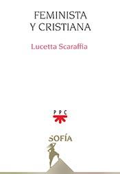 """Feminista y cristiana"", libro de Lucetta Scaraffia, editado por PPC"