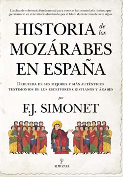 """""""Historia de los mozárabes en España"""" de Francisco J. Simonet, publicada por Almuzara"""