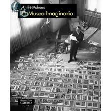 """""""El Museo Imaginario"""" de André Malraux, de André Malraux y """"El Museo. Teoría, praxis y utopía"""", de Aurora León, dos libros clave para la institución museística"""