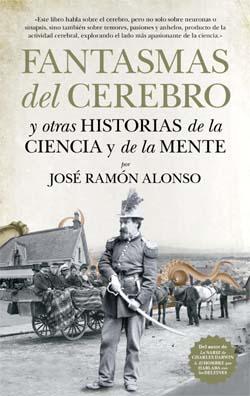 """José Ramón Alonso: """"Fantasmas del cerebro y otras historias de la Ciencia y de la Mente"""""""