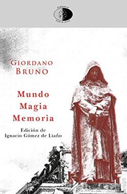Dos libros recientes sobre Giordano Bruno, personaje controvertido del XVI