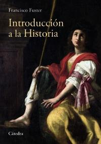 """""""Introducción a la Historia"""", pequeño libro de Francisco Fuster, editado por Cátedra"""