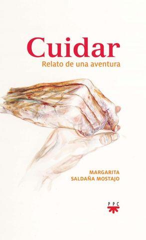 Cuidar, relato de una aventura, de Maragarita Saldaña