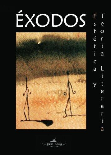 """""""Éxodos. Estética y teoría Literaria"""", de Alberto Fernández y Pau Sanmartín editores del libro editado por Visión Libros"""