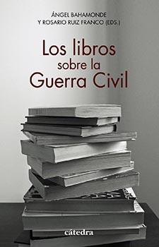 """""""Los libros sobre la guerra civil"""", un libro de libros, por ocho especialistas"""