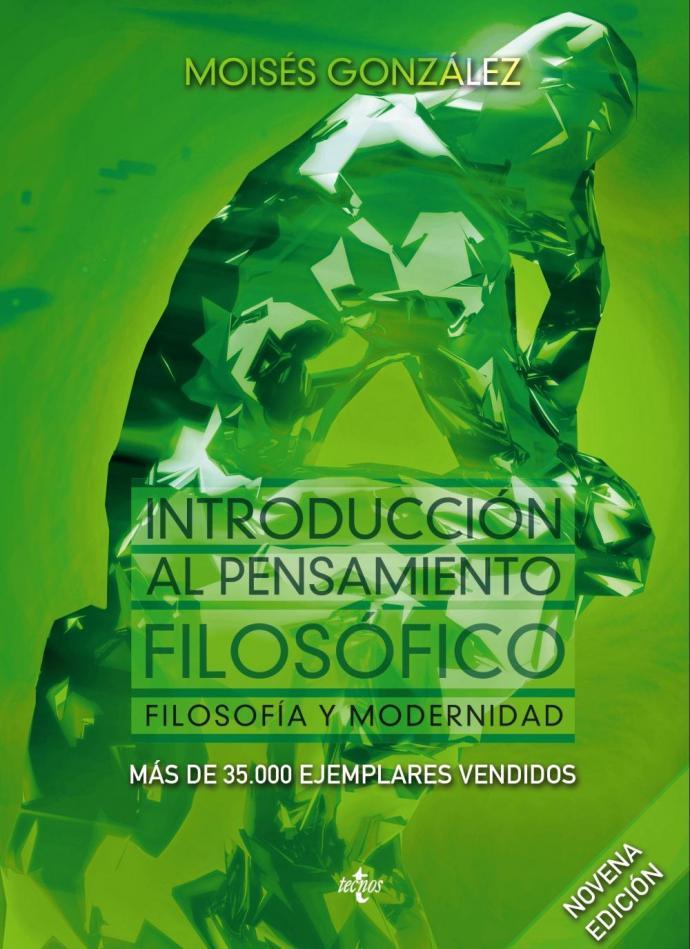 """""""Introducción al Pensamiento Filosófico. Filosofía y Modernidad"""" de Moisés González, publicado por Tecnos"""