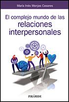 """""""El complejo mundo de las relaciones interpersonales"""", libro de María Inés Monjas, editado por Pirámide"""