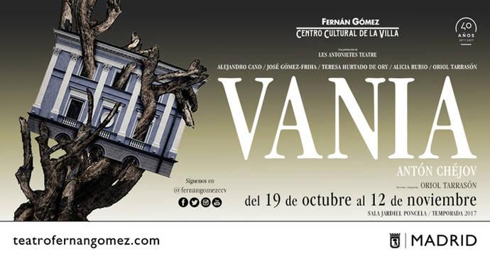 """""""Vania"""" de Anton Chejov en dirección y adaptación de Oriol Tarrasón en el Teatro Fernán Gómez"""