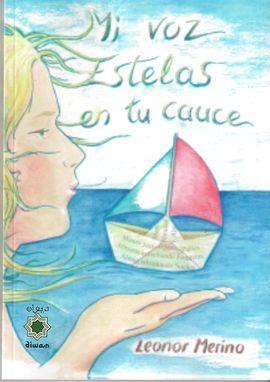 """Leonor Merino: Libro de poemas """"Mi voz/ Estelas en tu cauce"""""""