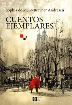 """Sophia de Mello: """"Cuentos ejemplares"""", traducidos por Tecla Portela e ilustrados por Juan Jiménez"""