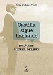 """""""Castilla sigue hablando"""", libro de Jorge Urdiales Yuste sobre """"100 años de Miguel Delibes"""""""