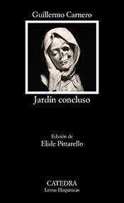 """Guillermo Carnero, autor del libro """"Jardín concluso. Obra poética 1999-2009), en edición de Elide Pitarello, publicado por Cátedra"""
