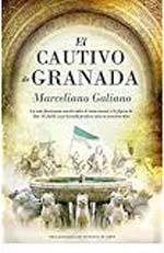 """Marceliano Galiano, autor de """"El cautivo de Granada"""", publicado por Almuzara"""