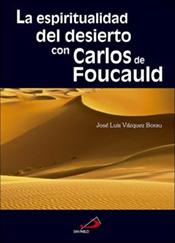"""""""Carlos de Foucauld y la espiritualidad del Desierto"""", libro de Vázquez Borau"""