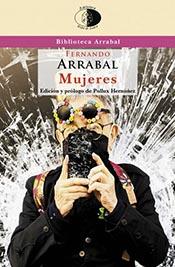 """Fernando Arrabal, autor del libro """"Mujeres"""", edición y prólogo de Polux Hernúñez"""