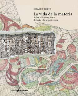 """""""La vida de la materia"""", sobre el inconsciente del arte y la arquitectura"""""""