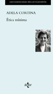"""Adela Cortina: """"Ética mínima"""", libro entre """"Los esenciales de la Filosofía"""", publicado por Tecnos"""