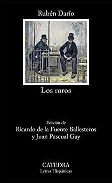 """Rubén Darío: """"Los raros"""", un libro bitácora o prontuario en el que se cartografían las vidas de los escritores admirados por el autor"""
