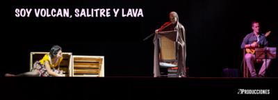 La oferta cultural del Ayuntamiento de Santa Cruz de Tenerife - online- del Teatro Guimerá ofrece este sábado 'Soy volcán, salitre y lava'